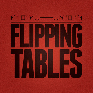 Flipping Tables Podcast logo